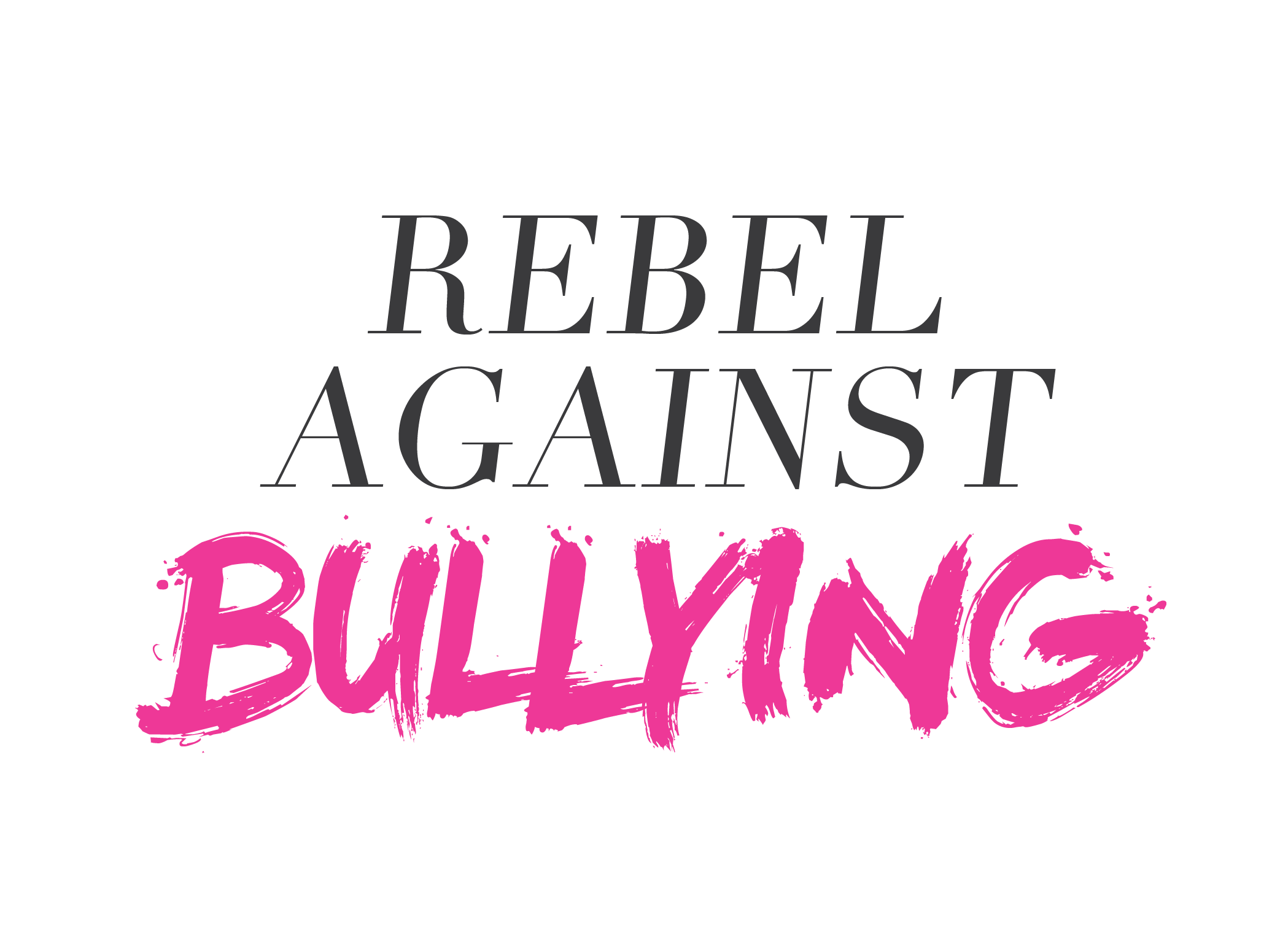 Rebel Against Bullying